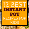 best instant pot kid frirndly recipes