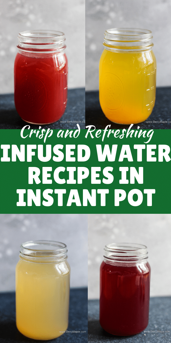 four instant pot infused waters